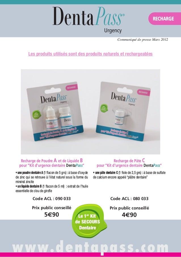 Les produits utilisés sont des produits naturels et rechargeables www.dentapass.com Recharge de Poudre A et de Liquide B p...