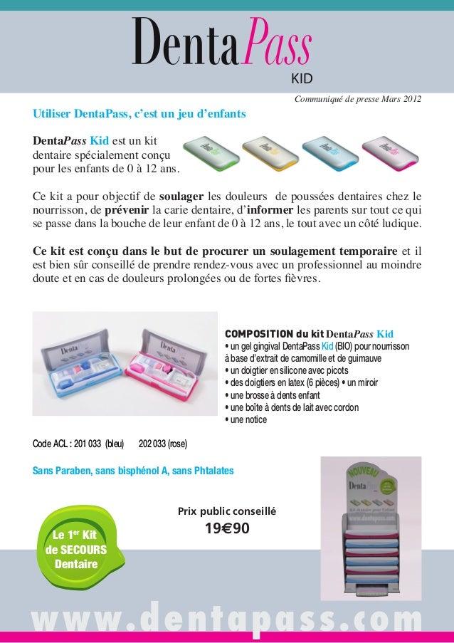 KID Utiliser DentaPass, c'est un jeu d'enfants DentaPass Kid est un kit dentaire spécialement conçu pour les enfants de 0 ...