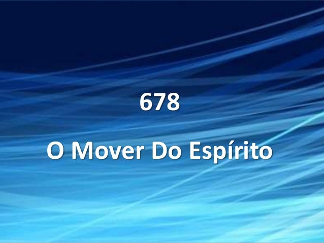 678 O Mover Do Espírito