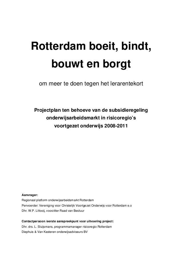 Rotterdam boeit, bindt, bouwt en borgt om meer te doen tegen het lerarentekort Projectplan ten behoeve van de subsidierege...