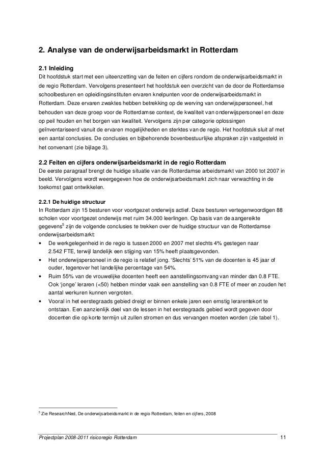 Projectplan 2008-2011 risicoregio Rotterdam 11 2. Analyse van de onderwijsarbeidsmarkt in Rotterdam 2.1 Inleiding Dit hoof...