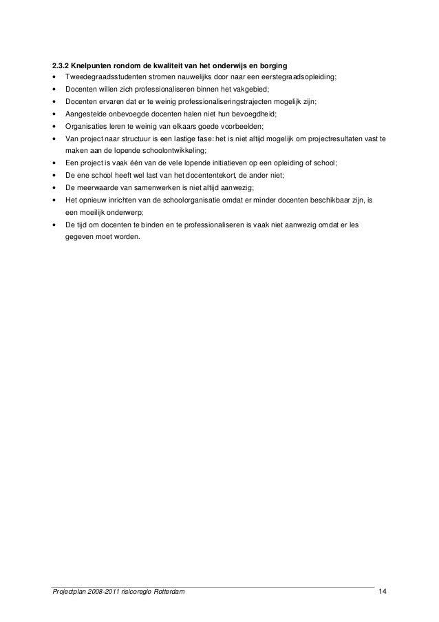 Projectplan 2008-2011 risicoregio Rotterdam 14 2.3.2 Knelpunten rondom de kwaliteit van het onderwijs en borging • Tweedeg...