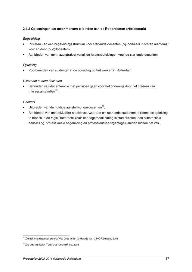 Projectplan 2008-2011 risicoregio Rotterdam 17 2.4.2 Oplossingen om meer mensen te binden aan de Rotterdamse arbeidsmarkt ...