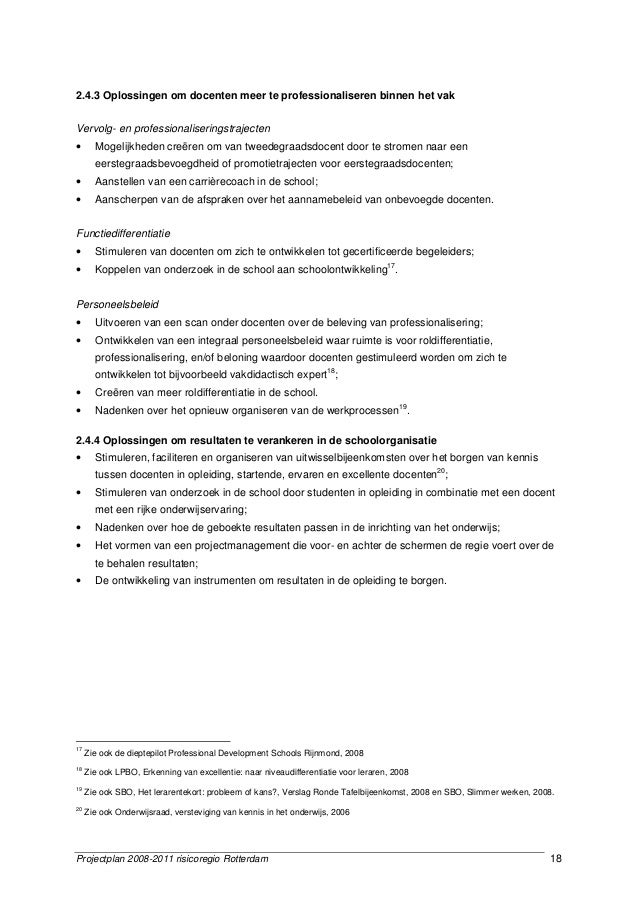 Projectplan 2008-2011 risicoregio Rotterdam 18 2.4.3 Oplossingen om docenten meer te professionaliseren binnen het vak Ver...