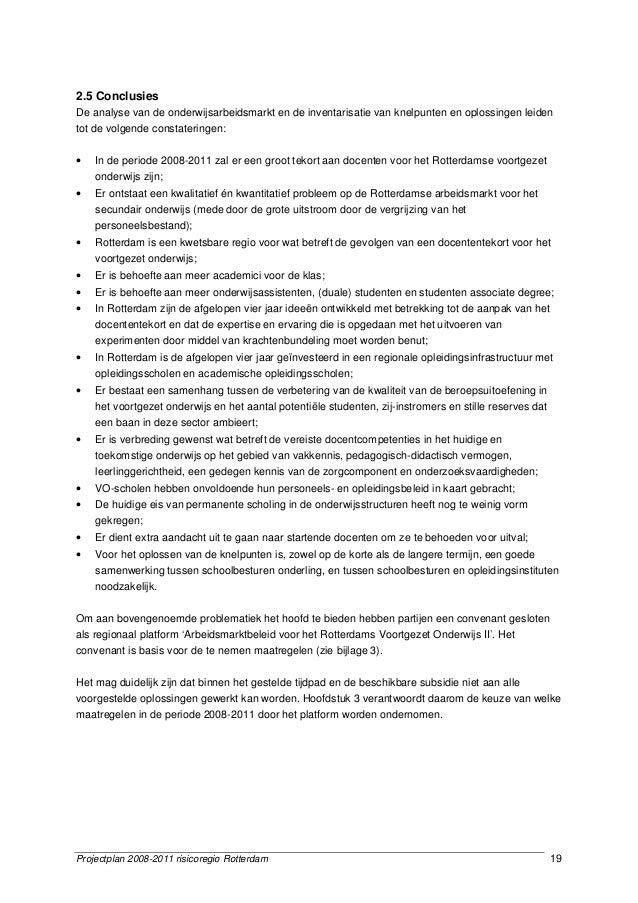 Projectplan 2008-2011 risicoregio Rotterdam 19 2.5 Conclusies De analyse van de onderwijsarbeidsmarkt en de inventarisatie...