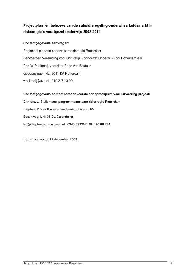Projectplan 2008-2011 risicoregio Rotterdam 3 Projectplan ten behoeve van de subsidieregeling onderwijsarbeidsmarkt in ris...