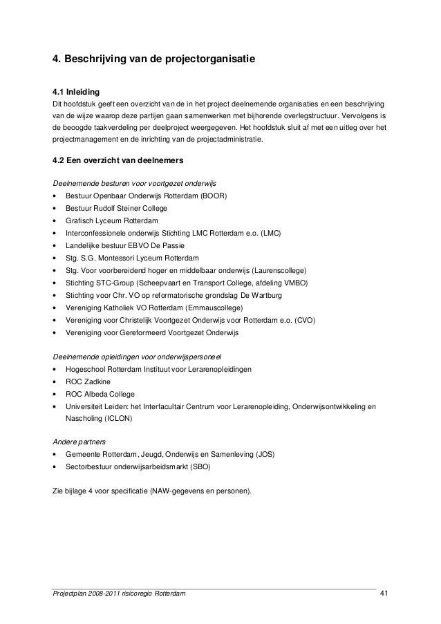 Projectplan 2008-2011 risicoregio Rotterdam 41 4. Beschrijving van de projectorganisatie 4.1 Inleiding Dit hoofdstuk geeft...