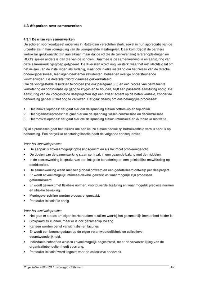 Projectplan 2008-2011 risicoregio Rotterdam 42 4.3 Afspraken over samenwerken 4.3.1 De wijze van samenwerken De scholen vo...