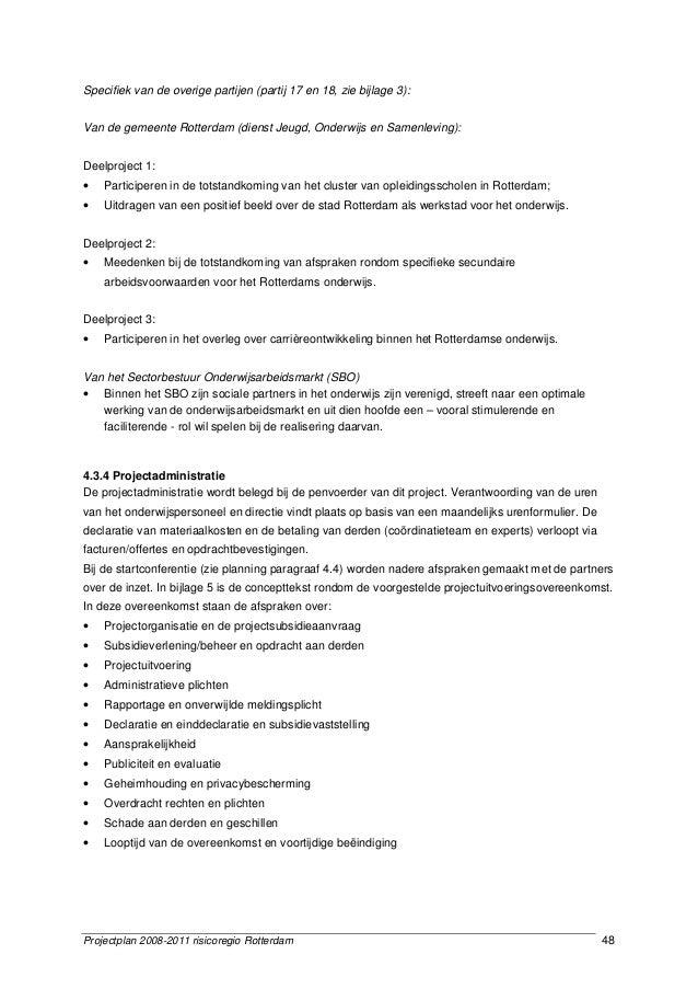 Projectplan 2008-2011 risicoregio Rotterdam 48 Specifiek van de overige partijen (partij 17 en 18, zie bijlage 3): Van de ...