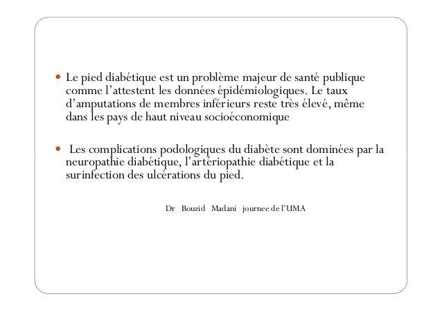 Le pied diabétique est un problème majeur de santé publique comme l'attestent les données épidémiologiques. Le taux d'ampu...