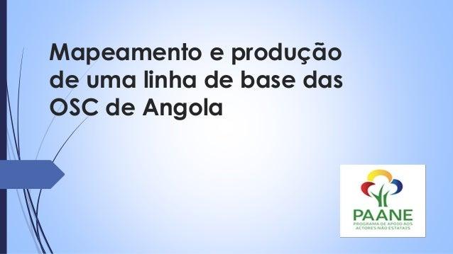 Mapeamento e produção de uma linha de base das OSC de Angola