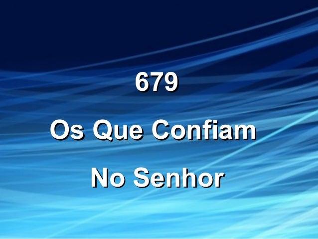 679679 Os Que ConfiamOs Que Confiam No SenhorNo Senhor