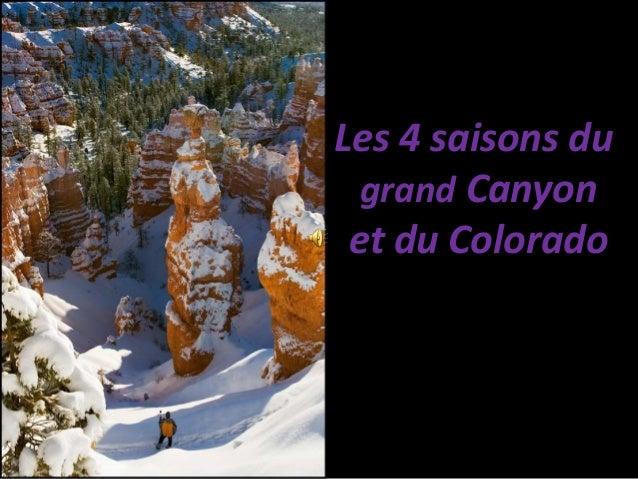 Les 4 saisons du grand Canyon et du Colorado