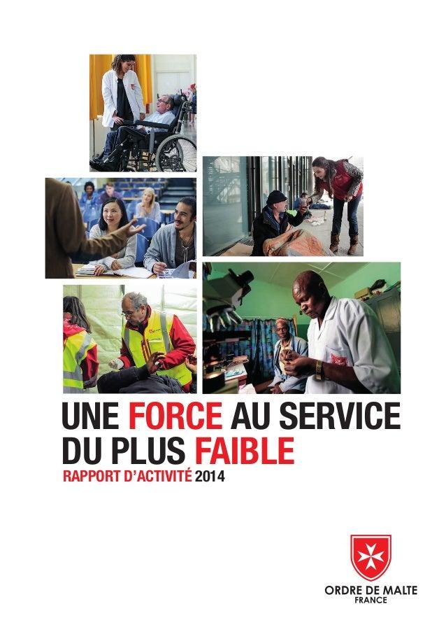 UNE FORCE AU SERVICE DU PLUS FAIBLERAPPORT D'ACTIVITÉ 2014
