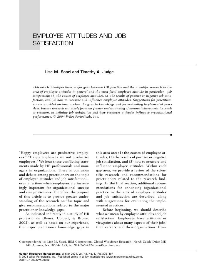 EMPLOYEE ATTITUDES AND JOB           SATISFACTION                     Lise M. Saari and Timothy A. Judge           This ar...