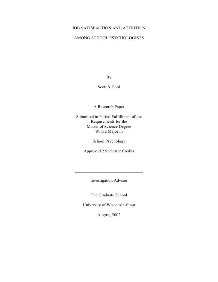 JOB SATISFACTION AND ATTRITIONAMONG SCHOOL PSYCHOLOGISTS                   By             Scott S. Ford           A Resear...