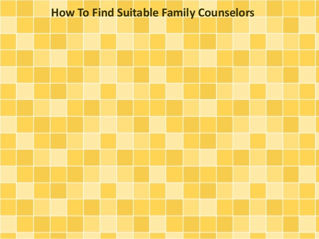 How To Find Suitable Family Counselors