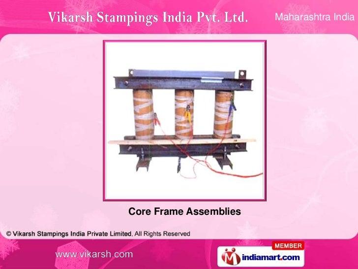 Maharashtra IndiaCore Frame Assemblies