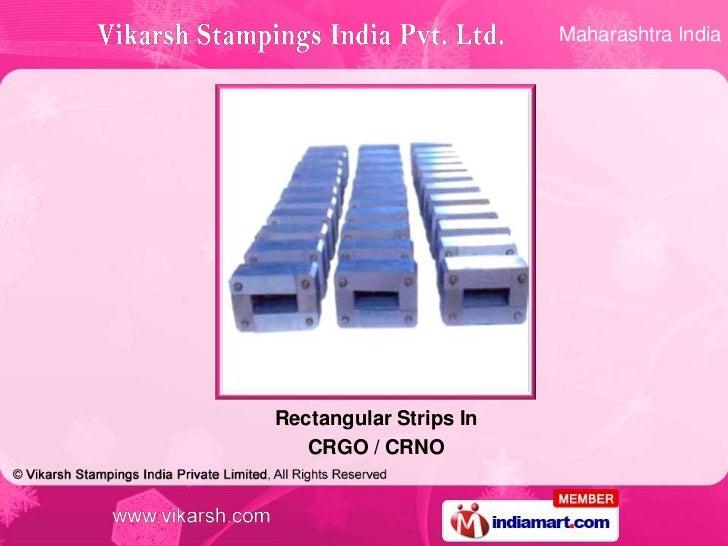 Maharashtra IndiaRectangular Strips In   CRGO / CRNO