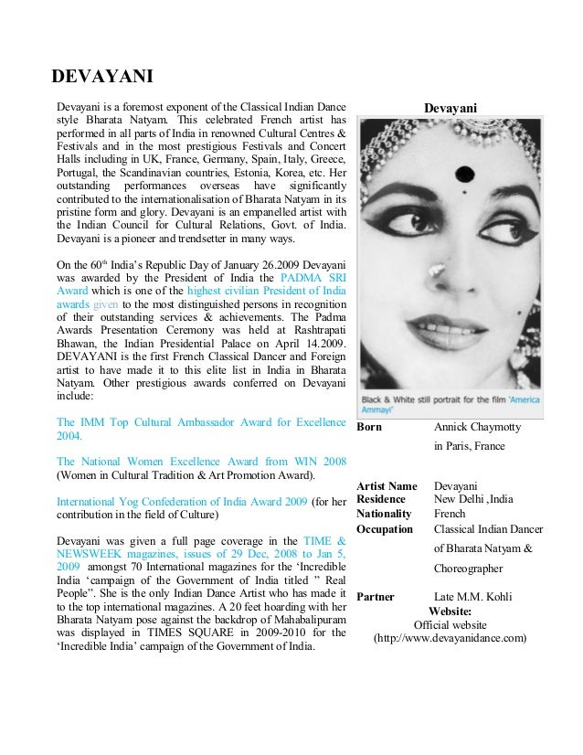 DEVAYANI Devayani is a foremost exponent of the Classical Indian Dance style Bharata Natyam. This celebrated French artist...