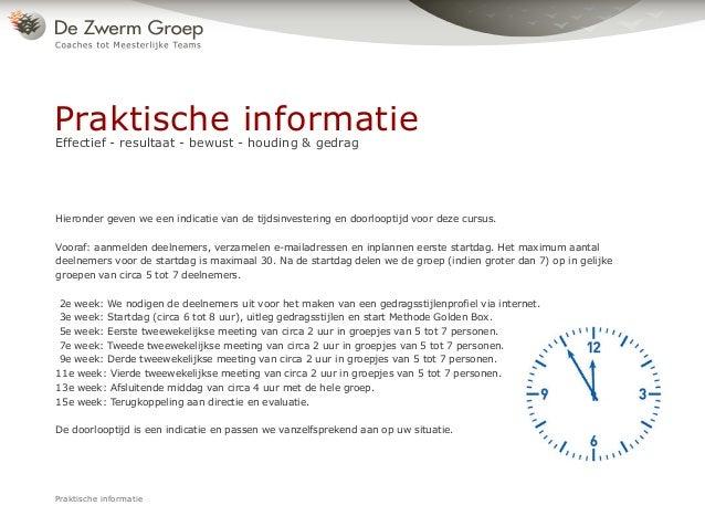 Hieronder geven we een indicatie van de tijdsinvestering en doorlooptijd voor deze cursus. Vooraf: aanmelden deelnemers, v...