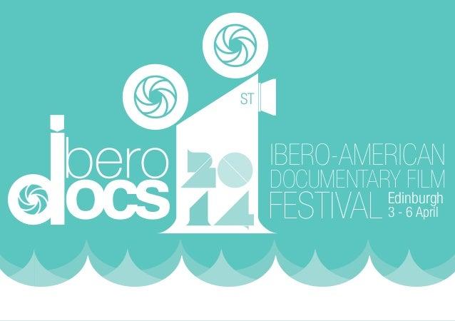 IBERO-AMERICAN DOCUMENTARY FILM FESTIVALEdinburgh 3 - 6 April ST