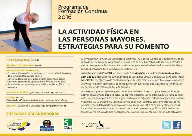 TIPO DE ACTIVIDAD: Jornada ÁMBITO DEL DEPORTE: Gestión PERSONAS DESTINATARIAS: · Gestores, técnicos/as municipales, monito...