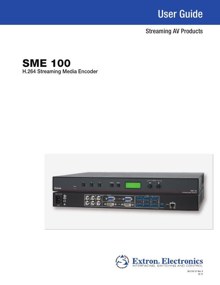 User Guide                                Streaming AV ProductsSME 100H.264 Streaming Media Encoder                       ...