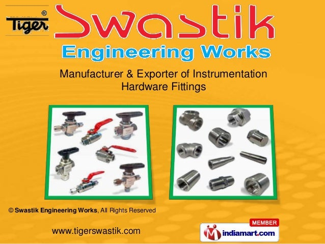 Manufacturer & Exporter of Instrumentation Hardware Fittings  © Swastik Engineering Works, All Rights Reserved  www.tigers...