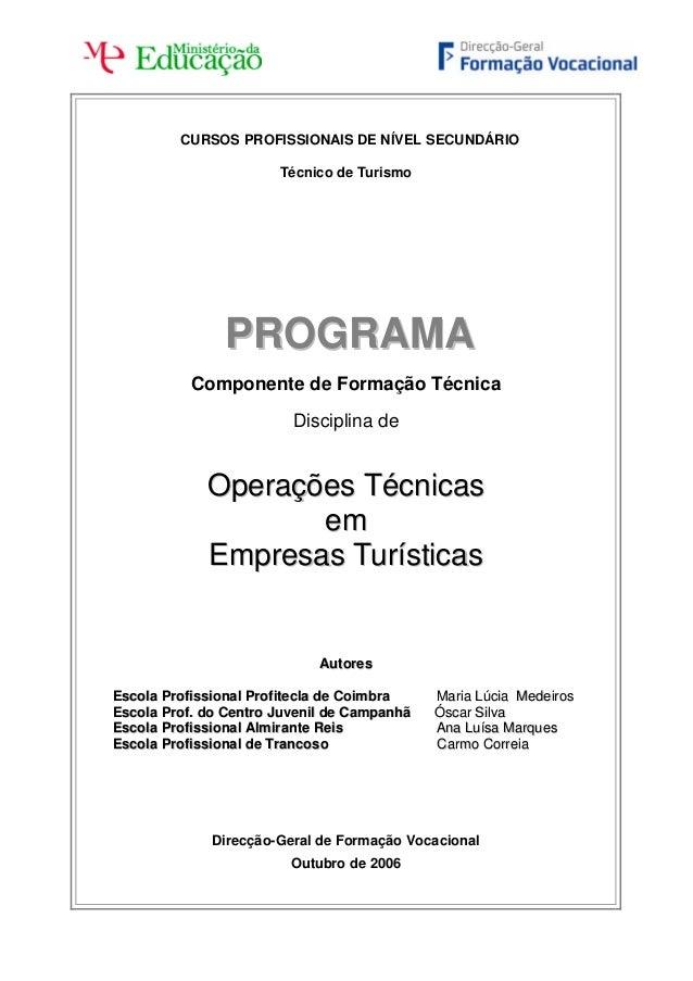 CURSOS PROFISSIONAIS DE NÍVEL SECUNDÁRIOTécnico de TurismoPPRROOGGRRAAMMAAComponente de Formação TécnicaDisciplina deOOppe...