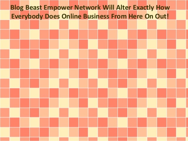 Blog Beast Empower Network Will Alter Exactly How Everybody Does Online Business From Here On Out!