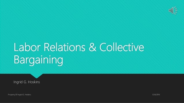labor relations and collective bargaining by Collective bargaining refers to negotiations between  (also known as a collective  the federal law expanded in 1935 with the national labor relations.