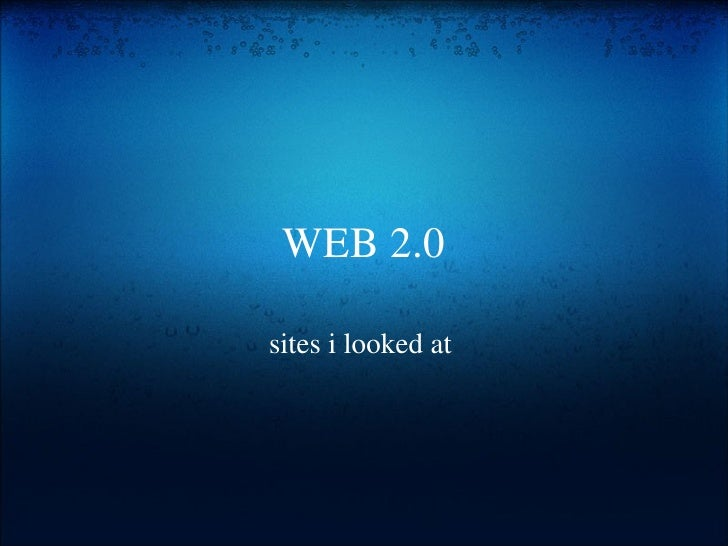 WEB 2.0 sites i looked at