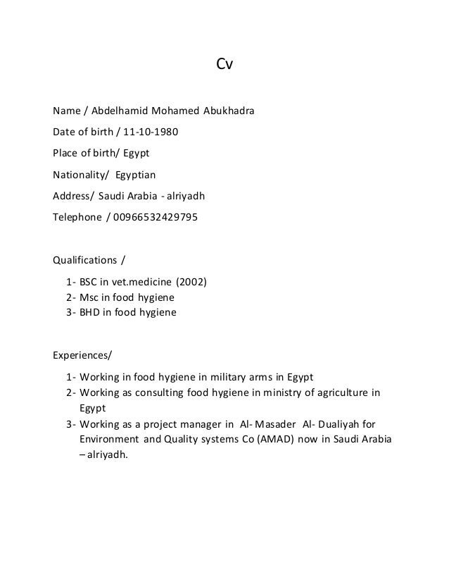 Cv Name / Abdelhamid Mohamed Abukhadra Date of birth / 11-10-1980 Place of birth/ Egypt Nationality/ Egyptian Address/ Sau...