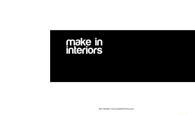 make in interiors 1 Erin Schafer | erin.schafer04@live.com