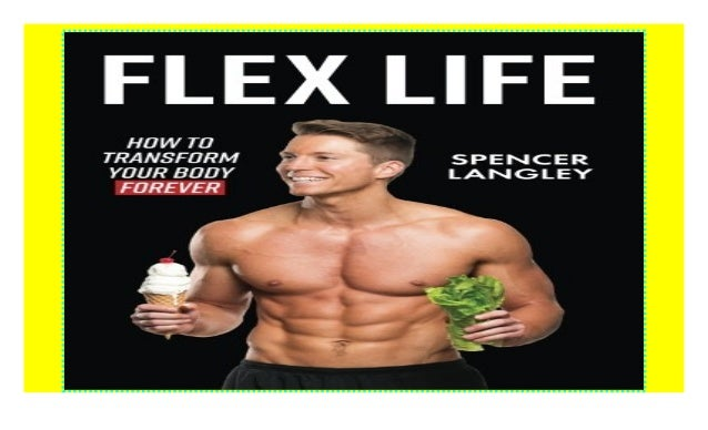 Flex Life: How to Transform Your Body Forever [download]_