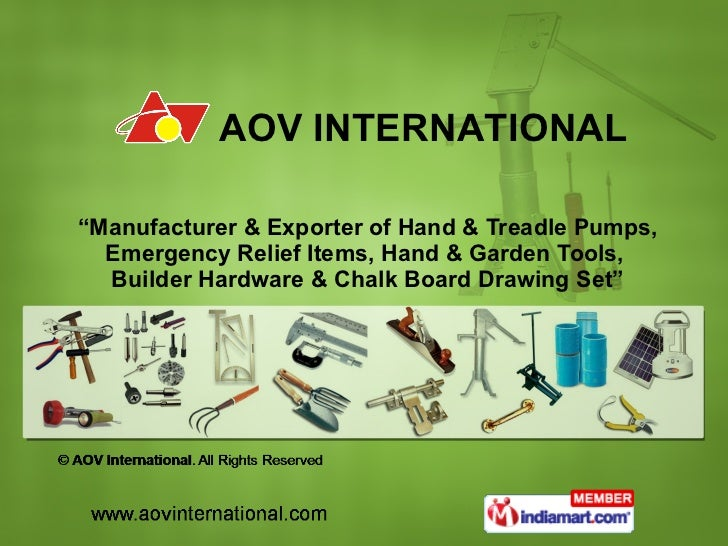 """ Manufacturer & Exporter of Hand & Treadle Pumps, Emergency Relief Items, Hand & Garden Tools,  Builder Hardware & Chalk ..."