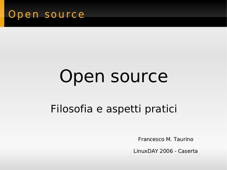 Open source       Open source      Filosofia e aspetti pratici                        Francesco M. Taurino                ...