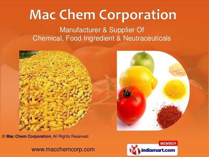 Manufacturer & Supplier Of               Chemical, Food Ingredient & Neutraceuticals© Mac Chem Corporation, All Rights Res...