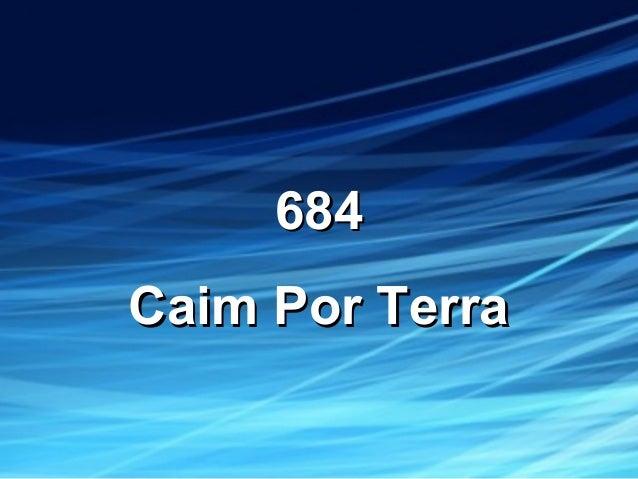 684684 Caim Por TerraCaim Por Terra