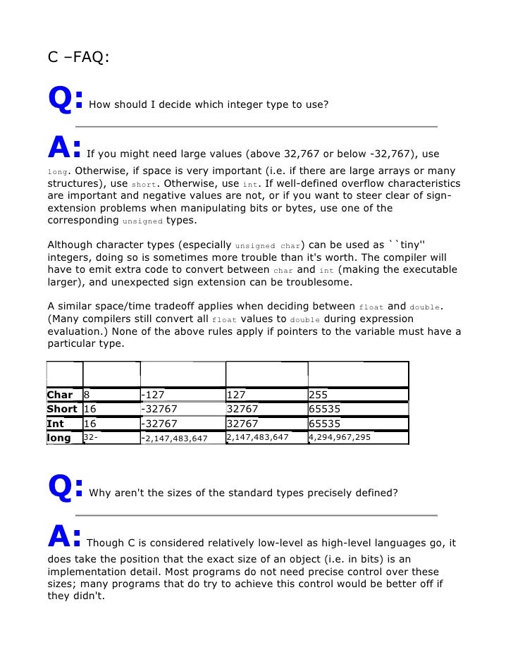 C –FAQ:Q:       How should I decide which integer type to use?A:      If you might need large values (above 32,767 or belo...