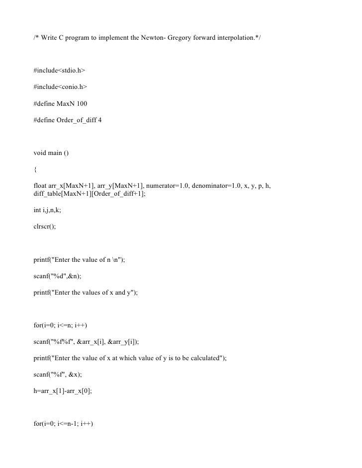 /* Write C program to implement the Newton- Gregory forward interpolation.*/#include<stdio.h>#include<conio.h>#define MaxN...