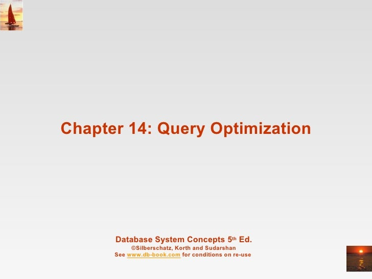 Chapter 14: Query Optimization Database System Concepts 5 th  Ed. ©Silberschatz, Korth and Sudarshan See  www.db-book.com ...