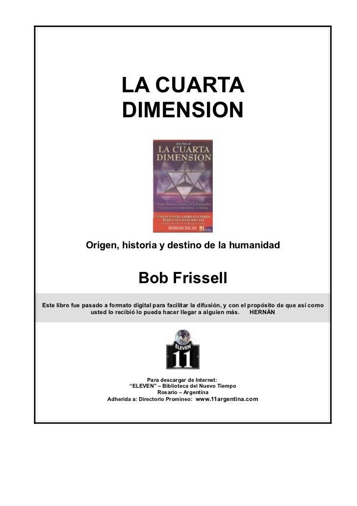 LA CUARTA                            DIMENSION               Origen, historia y destino de la humanidad                   ...