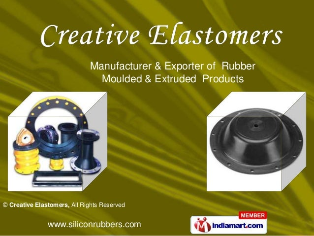 Manufacturer & Exporter of Rubber                               Moulded & Extruded Products© Creative Elastomers, All Righ...