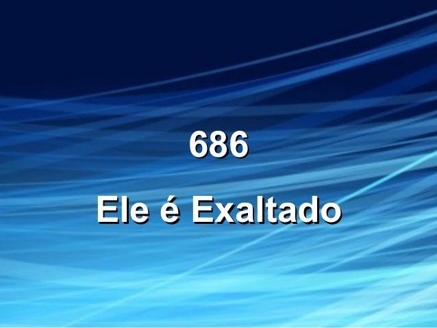 686686 EleEle éé ExaltadoExaltado