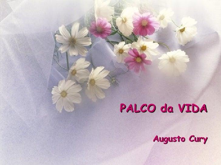 PALCO da VIDA Augusto Cury