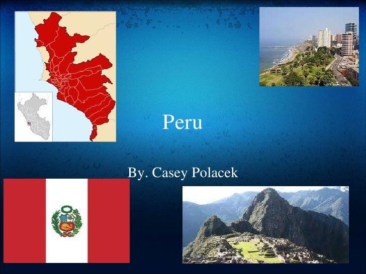 Peru By. Casey Polacek
