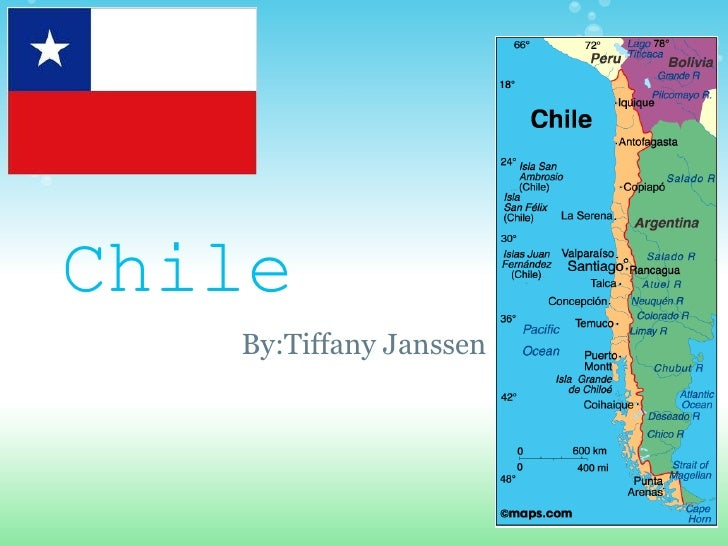 Chile By:Tiffany Janssen