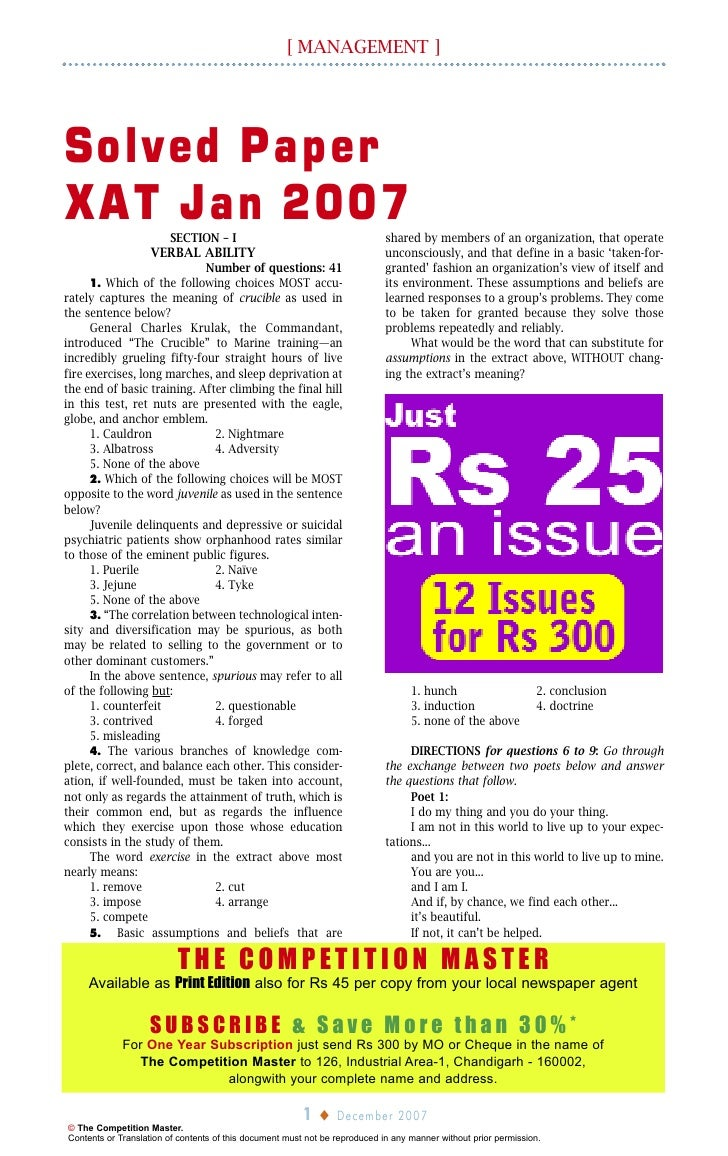 xat paper Practising xat 2019 model paper, along with the sample papers, will help you enhance your speed and accuracy they will help you manage your time properly since there is a sectional time-limit of 170 minutes and 40 minutes respectively.